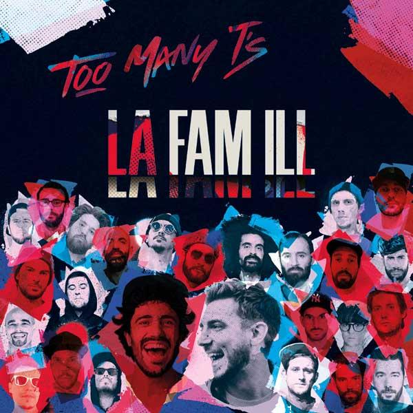 TOO MANY T'S – La Fam ill