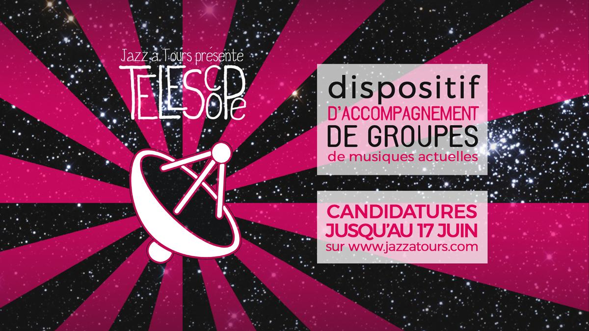 APPEL A CANDIDATURE DU DISPOSITIF TELESCOPE // JAZZ A TOURS