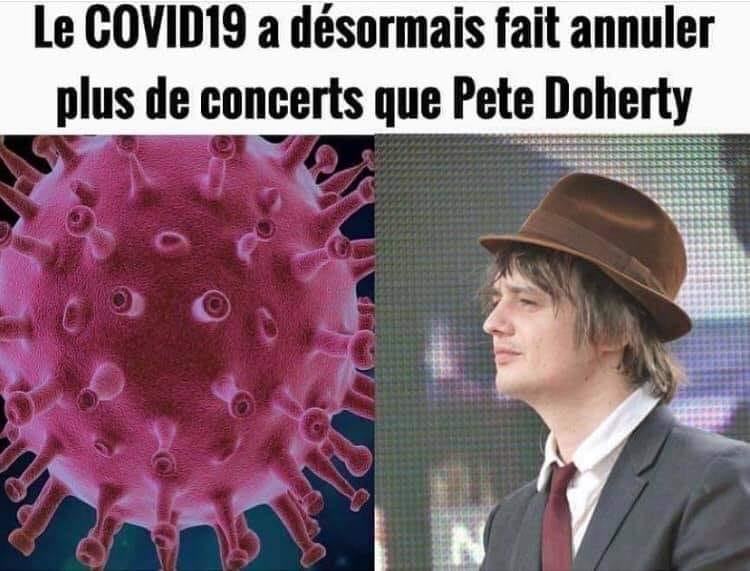 «Le COVID19 a désormais fait annuler plus de concerts que Pete Doherty»