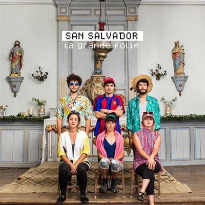 SAN SALVADOR – La Grande Folie