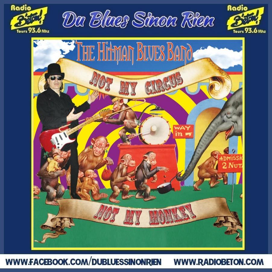 (DBSR) L'album du jour – The Hitman Blues Band – Not My Circus, Not My Monkey