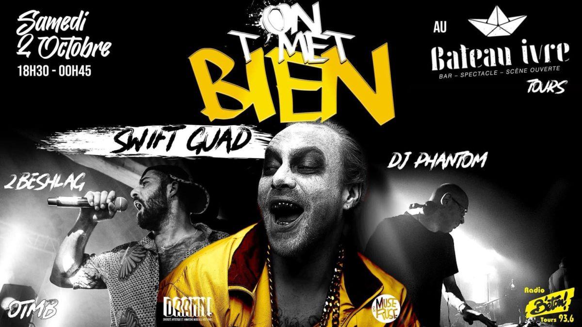 ON T'MET BIEN: SWIFT GUAD + 2BESHLAG + DJ PHANTOM (au Bateau Ivre, 02/10/21)